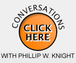 conversations with philip w. knight